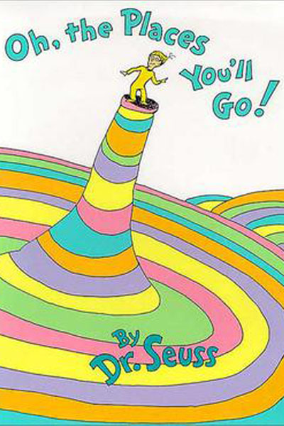 OH THE PLACES YOULL GO,DR SUESS
