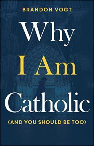 BRANDON VOGT,WHY I AM CATHOLIC,BOOK COVER