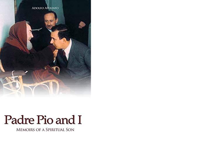PADRE PIO AND I MEMOIRS OF A SPIRITUAL SON