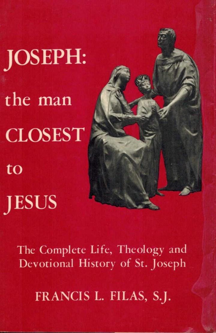 JOSEPH THE MAN CLOSEST TO JESUS